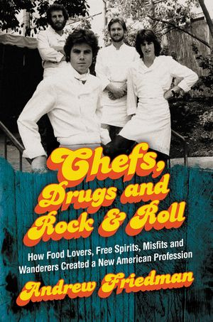 Chefs, Drugs and Rock & Roll book image