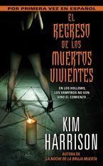 El Regreso de los Muertos Vivientes eBook  by Kim Harrison