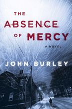 The Absence of Mercy Paperback  by John Burley