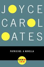 Patricide eBook  by Joyce Carol Oates