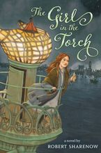 The Girl in the Torch Hardcover  by Robert Sharenow