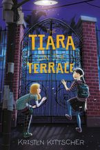 The Tiara on the Terrace Hardcover  by Kristen Kittscher