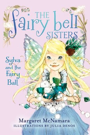 The Fairy Bell Sisters #1: Sylva and the Fairy Ball book image