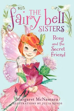 The Fairy Bell Sisters #2: Rosy and the Secret Friend book image