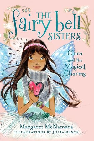 The Fairy Bell Sisters #4: Clara and the Magical Charms book image