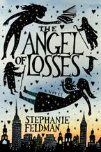 The Angel of Losses Hardcover  by Stephanie Feldman