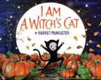 Harriet Muncaster - I Am a Witch's Cat