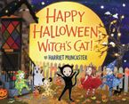 Happy Halloween, Witch's Cat! Hardcover  by Harriet Muncaster