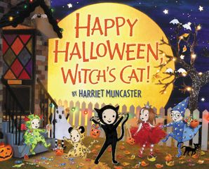 Happy Halloween, Witch's Cat! - Harriet Muncaster
