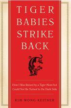 Tiger Babies Strike Back Paperback  by Kim Wong Keltner