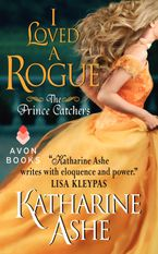 I Loved a Rogue Paperback  by Katharine Ashe