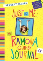 Just for Me: My Ramona Quimby Journal Hardcover  by Beverly Cleary