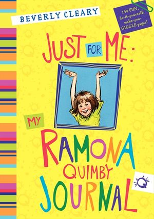 Just for Me: My Ramona Quimby Journal book image
