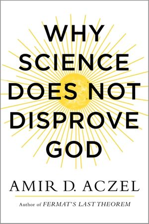 Why Science Does Not Disprove God book image