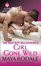 The Bad Boy Billionaire's Girl Gone Wild