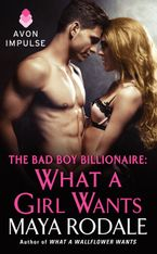 The Bad Boy Billionaire: What a Girl Wants Paperback  by Maya Rodale