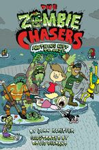The Zombie Chasers #5: Nothing Left to Ooze Hardcover  by John Kloepfer