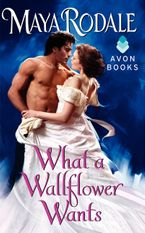 What a Wallflower Wants Paperback  by Maya Rodale