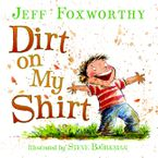 Dirt on My Shirt Hardcover  by Jeff Foxworthy