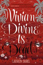 Vivian Divine Is Dead Hardcover  by Lauren Sabel