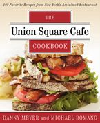 Union Square Cafe Cookbook Paperback  by Danny Meyer