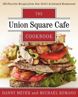 Union Square Cafe Cookbook book image