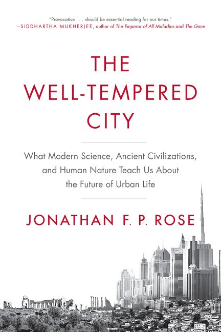 The Well Tempered City Jonathan F P Rose E Book