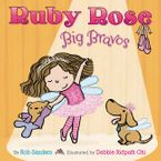 Ruby Rose, Big Bravos - Rob Sanders
