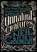 Unnatural Creatures Hardcover  by Neil Gaiman