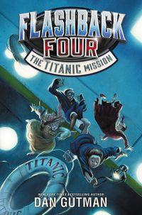 flashback-four-2-the-titanic-mission