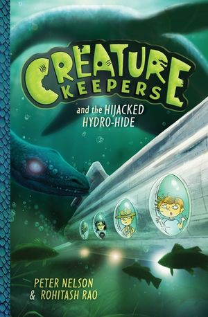 Creature Keepers and the Hijacked Hydro-Hide book image