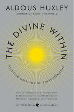 The Divine Within Paperback  by Aldous Huxley