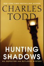 Hunting Shadows Hardcover  by Charles Todd