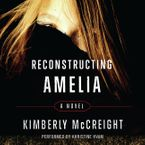 Reconstructing Amelia Downloadable audio file UBR by Kimberly McCreight