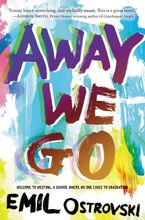 Away We Go Hardcover  by Emil Ostrovski