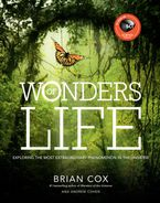 Wonders of Life Hardcover  by Brian Cox