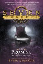 Seven Wonders Journals: The Promise Paperback  by Peter Lerangis