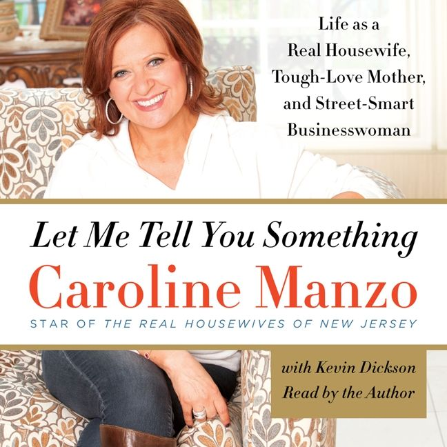 Let Me Tell You Something Caroline Manzo Digital Audiobook