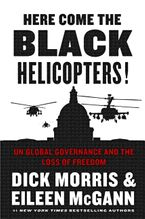 Here Come the Black Helicopters! Hardcover  by Dick Morris