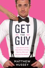 Get the Guy Hardcover  by Matthew Hussey