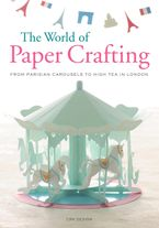 The World of Paper Crafting Paperback  by CRK Design