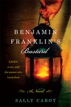 Benjamin Franklin's Bastard Hardcover  by Sally Cabot
