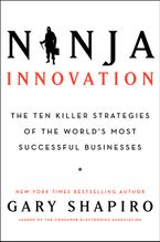 Ninja Innovation Hardcover  by Gary Shapiro