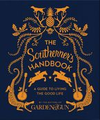 The Southerner's Handbook Hardcover  by Editors of Garden and Gun