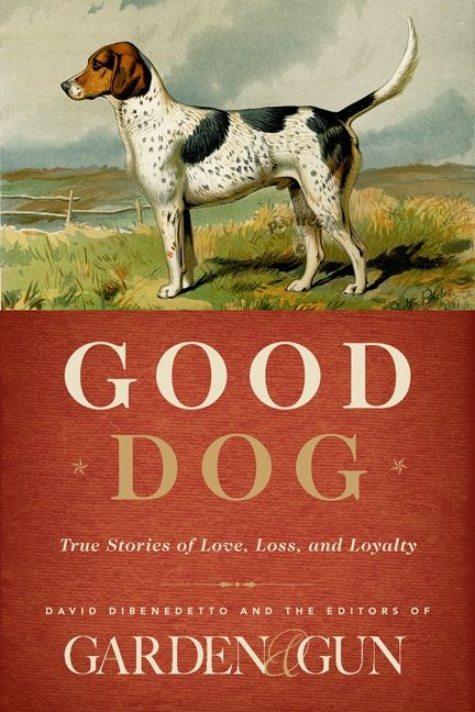 Book cover image: Good Dog: True Stories of Love, Loss, and Loyalty | New York Times Bestseller