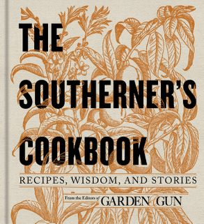 The Southerners Cookbook Editors of Garden and Gun Ebook