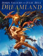 Boris Vallejo and Julie Bell: Dreamland Hardcover  by Boris Vallejo