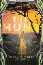 The Hunt Hardcover  by Megan Shepherd