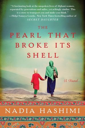 THE PEARL THAT BROKE ITS SHELL:A NOVEL : A Novel Hardcover  by Nadia Hashimi