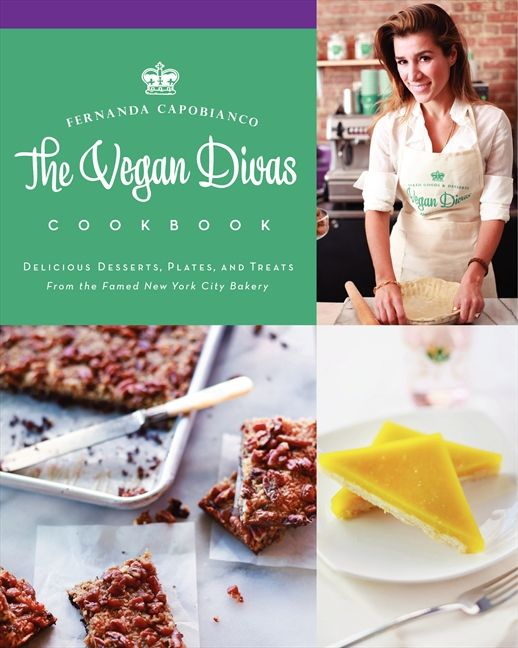Book cover image: The Vegan Divas Cookbook: Delicious Desserts, Plates, and Treats from the Famed New York City Bakery